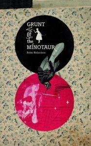 Robin Richardson, Grunt of the Minotaur